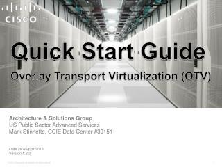 Quick Start Guide Overlay Transport Virtualization (OTV)
