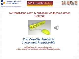 AZHealthJobs* & National Healthcare Career Network
