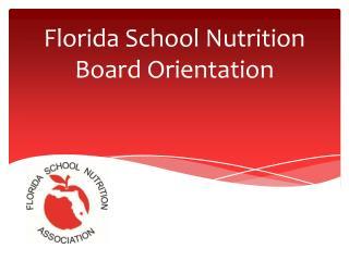 Florida School Nutrition  Board Orientation