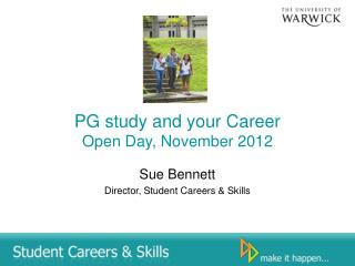PG study and your Career  Open Day, November 2012