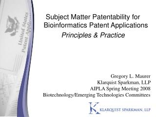 Subject Matter Patentability for Bioinformatics Patent Applications Principles & Practice