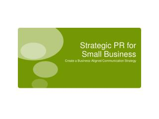 Strategic PR for Small Business
