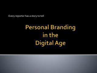 Personal Branding  in the  Digital  A ge
