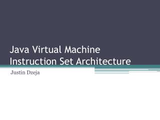 Java Virtual Machine Instruction Set Architecture