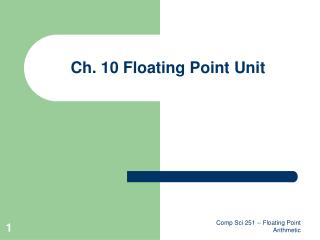 Ch. 10 Floating Point Unit