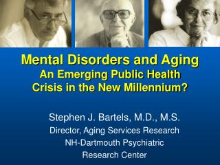 Mental Disorders and Aging An Emerging Public Health  Crisis in the New Millennium