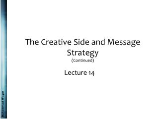 The Creative Side and Message Strategy (Continued)