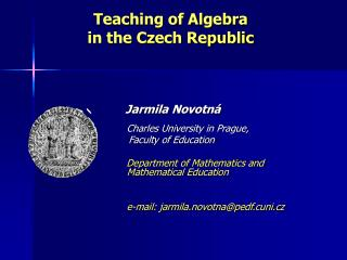 Teaching of Algebra  in the Czech Republic