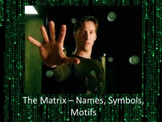 The Matrix – Names, Symbols, Motifs