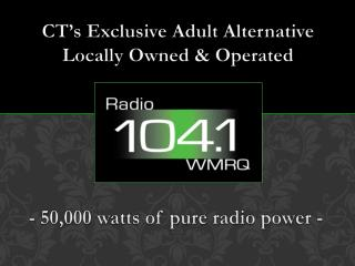 CT's Exclusive Adult Alternative Locally  Owned & Operated