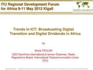 ITU Regional Development Forum for Africa 9-11 May 2012 Kigali