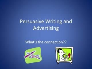 Persuasive Writing and Advertising