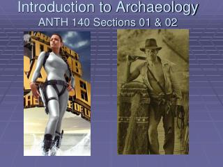 Introduction to Archaeology ANTH 140 Sections 01 & 02