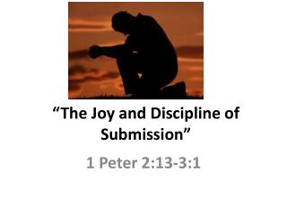 """The Joy and Discipline of Submission"""