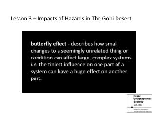 Lesson 3 – Impacts of Hazards in The Gobi Desert.