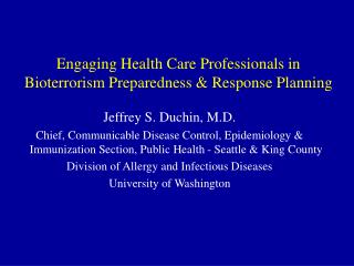 Engaging Health Care Professionals in Bioterrorism Preparedness  Response Planning