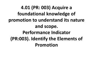 Identify the elements of the promotional mix.