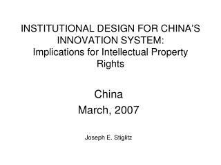 INSTITUTIONAL DESIGN FOR CHINA�S INNOVATION SYSTEM: Implications for Intellectual Property Rights