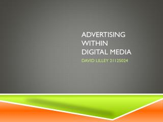 Advertising within  digital media
