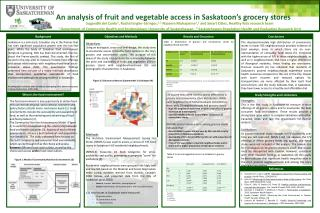 An analysis of fruit and vegetable access in Saskatoon�s grocery stores