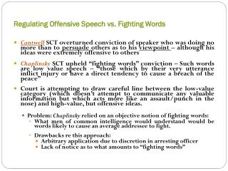 Regulating Offensive Speech vs. Fighting Words
