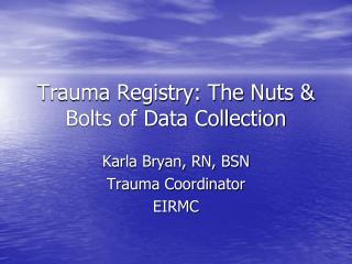 Trauma Registry: The Nuts & Bolts of Data Collection