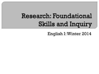 Research: Foundational Skills and Inquiry