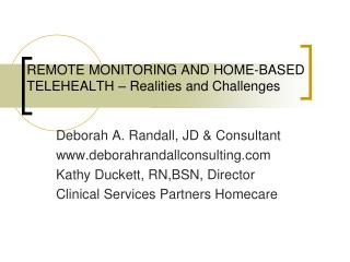 REMOTE MONITORING AND HOME-BASED TELEHEALTH   Realities and Challenges