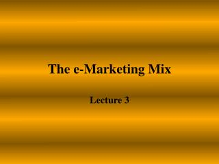 The e-Marketing Mix