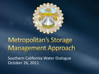 Metropolitan's Storage Management Approach