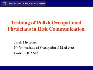 Training of Polish Occupational Physicians in Risk Communication