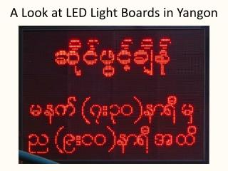 A Look at LED Light Boards in Yangon