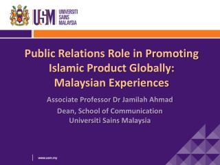 Public Relations Role in Promoting Islamic Product Globally: Malaysian Experiences