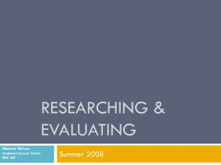 RESEARCHING & EVALUATING