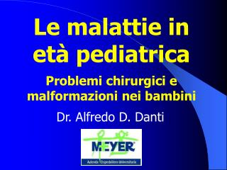 Le malattie in et  pediatrica