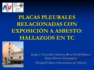 PLACAS PLEURALES RELACIONADAS CON EXPOSICI�N A ASBESTO: HALLAZGOS EN TC