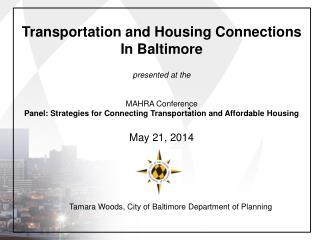 Transportation and Housing Connections  In Baltimore presented at the MAHRA Conference