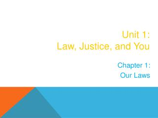Unit 1: Law, Justice, and You