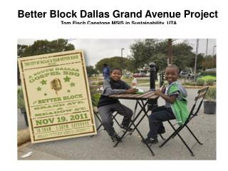 Better Block Dallas Grand Avenue Project Tom Fisch Capstone  MSIS  in Sustainability,  UTA