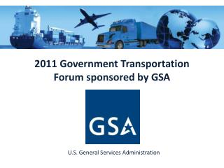 2011 Government Transportation Forum sponsored by GSA