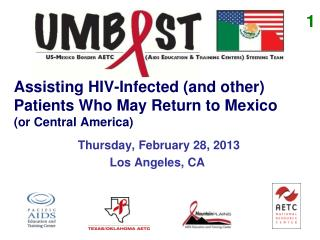Assisting HIV-Infected (and other) Patients Who May Return to Mexico        (or Central America)
