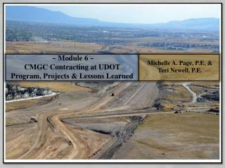 ~ Module 6 ~ CMGC Contracting at UDOT  Program, Projects & Lessons Learned