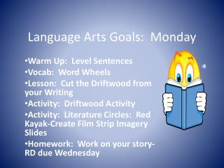 Language Arts Goals:  Monday