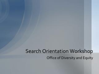 Search Orientation Workshop