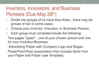 Inventors, Innovators, and Business Pioneers (Due May 28 th )