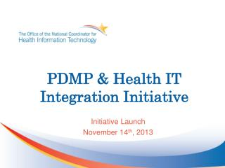 PDMP & Health IT Integration Initiative