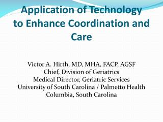 Application of Technology to Enhance Coordination and Care