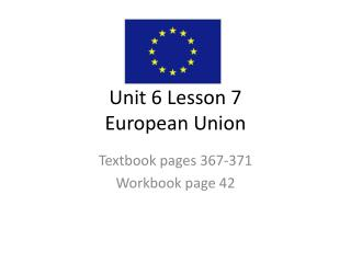 Unit 6 Lesson 7 European Union