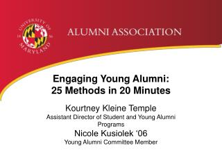 Engaging Young Alumni: 25 Methods in 20 Minutes Kourtney Kleine Temple