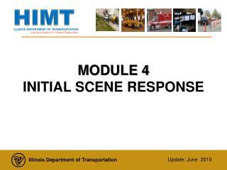 MODULE 4  INITIAL SCENE RESPONSE